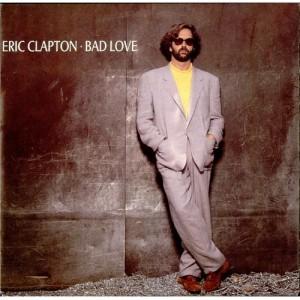Eric-Clapton-Bad-Love