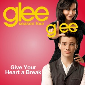 Give_Your_Heart_a_Break-glee