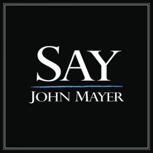 John-Mayer-Say