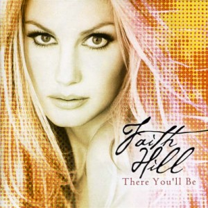 THERE-YOULL-BE-Faith-Hill