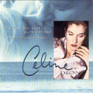 because-you-loved-me-celine-dion