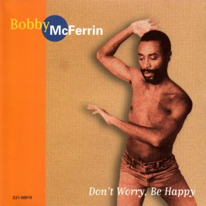 bobby-mcferrin-dont-worry-be-happy