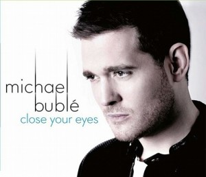 close-your-eyes-michael-buble