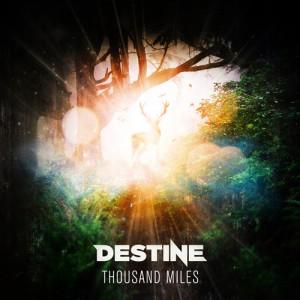 destine-thousand-miles