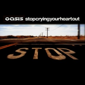 oasis_stop-crying-your-heart-out