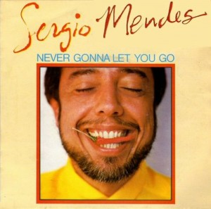 sergio-mendes-never-gonna-let-you-go